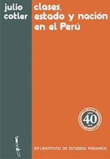 Clases, Estado y nación en el Perú - Julio Cotler
